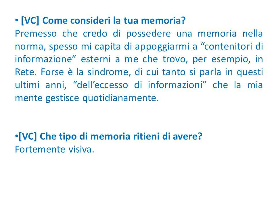 [VC] Come consideri la tua memoria